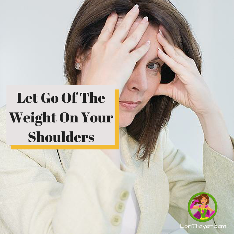 Letting  Go Of The Weight On Your Shoulders
